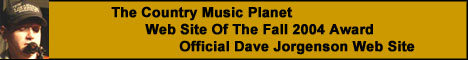 Click here to go to the official site of country music singer Dave Jorgenson