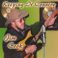 Traditional country singer, Jim Cook CD KEEPING IT COUNTRY